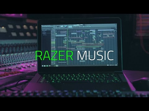 You Are Now Watching Razer Music | Powered by FL Studio