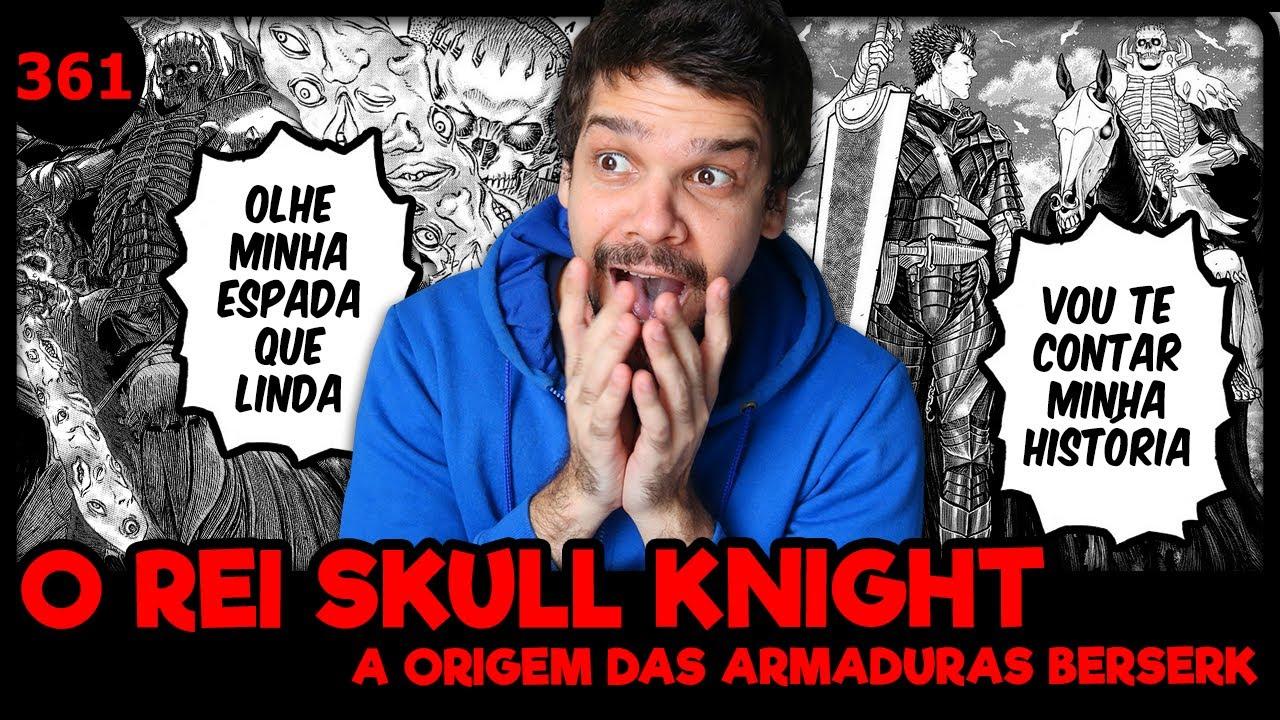 A ORIGEM DAS ARMADURAS DE GUTS E SKULL KNIGHT (Berserk 361 | Mangá Reaction)