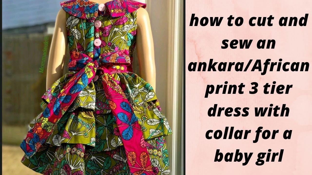 Download How to cut and sew an African Print/Ankara 3 tier/layered gown for a baby girl.