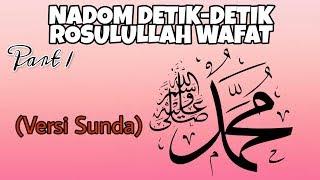 Download lagu NADOM DETIK-DETIK ROSULULLAH WAFAT (versi sunda) part 1 || by : rsmayt