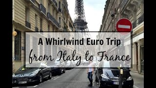 A Whirlwind Euro Trip from Italy to France