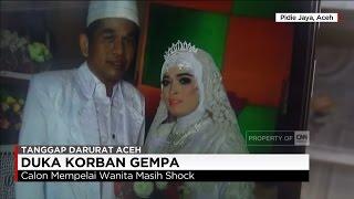 Calon Mempelai Jadi Korban Gempa Aceh, Mahligai Pengantin Berubah Duka