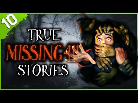 10 TRUE Missing 411 Horror Stories | Darkness Prevails