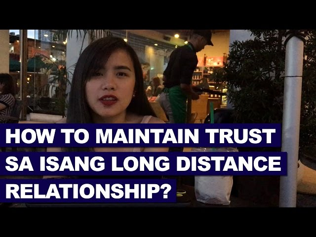 How to maintain trust sa isang long distance relationship?