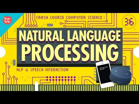Natural Language Processing: Crash Course Computer Science #36