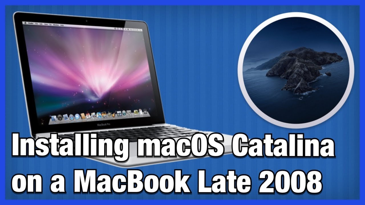 Installing Macos Catalina On A Macbook Late 2008 Youtube