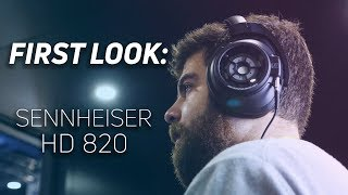 First Look at New Sennheiser HD 820