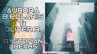 Aurora B.Polaris & ṏḶḭṼḕṙ ṙ. - Dystopian Dreams [Future Garage]