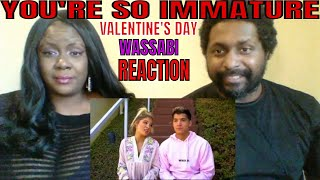 Wassabi You're So Immature! VALENTINE'S DAY REACTION