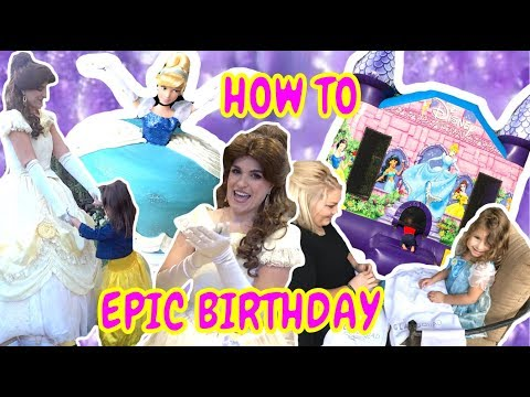 HOW TO THROW THE MOST EPIC PARTY EVER I PRINCESS BIRTHDAY