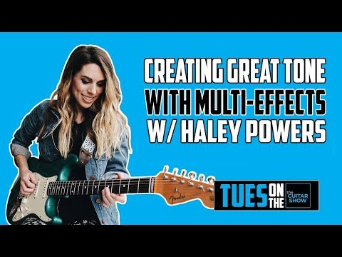 Creating Great Tone Using Mutli-Effects - LIVE Q&A w/ Haley Powers
