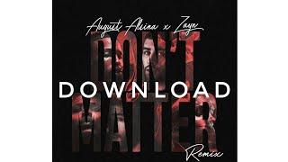 Download August Alsina x Zayn - Don't Matter (Remix) Mp3