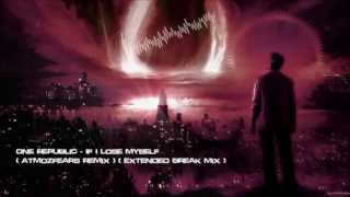 One Republic - If I Lose Myself (Atmozfears Remix) (Extended Break Mix) [HQ Original]