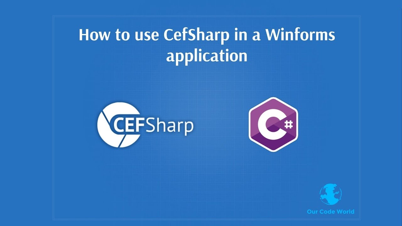 How to use CefSharp (chromium embedded framework c#) in a