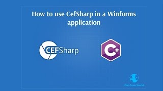 How to use CefSharp (chromium embedded framework c#) in a Winforms application