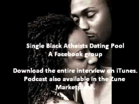 Single Black Atheists Dating Pool: Interviews (Danile Black)