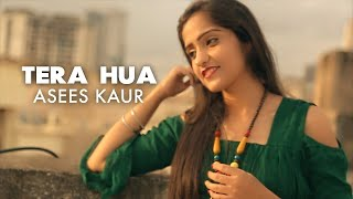 TERA HUA | Atif Aslam | Female Version | Asees Kaur | Loveratri | Panoctave Music | Cover