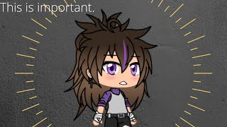 This is important...|gacha life|