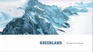 Greenland ;The land of ice and snow.