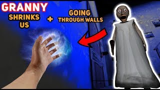Granny Shrinks US DOWN AND WE CAN GO THROUGH WALLS | Granny The Mobile Horror Game (Mods)