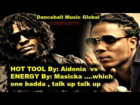 Aidonia Hot Tool Vs Masica Energy  WHICH ONE A KICK MORE ?