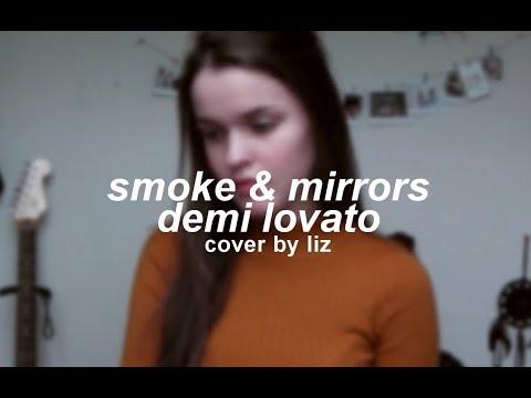 smoke & mirrors - demi lovato (cover by liz)