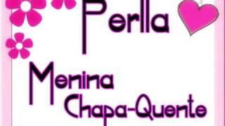 Perlla - Menina Chapa-Quente