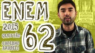 ENEM 2015 - Questão 62 (Caderno Amarelo)