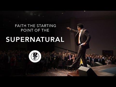 Faith the Starting Point of the Supernatural | Guillermo Maldonado