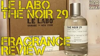 Le Labo The Noir 29 Review | T…