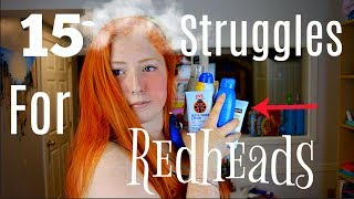 15 STruggles of being redhead