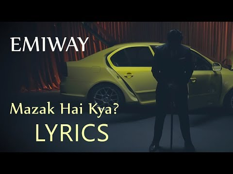Emiway - Mazak Hai Kya LYRICS / Lyric Video