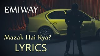 Emiway - Mazak Hai Kya LYRICS / Lyric Video