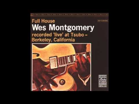 Wes Montgomery  Full House 1962 full album