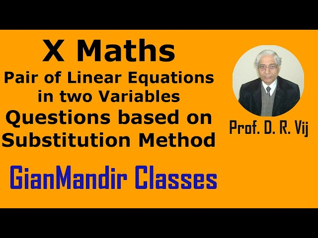 X Maths | Pair of Linear Eqns. in Two Variables | Qns. based on Substitution Method by Preeti Ma'am