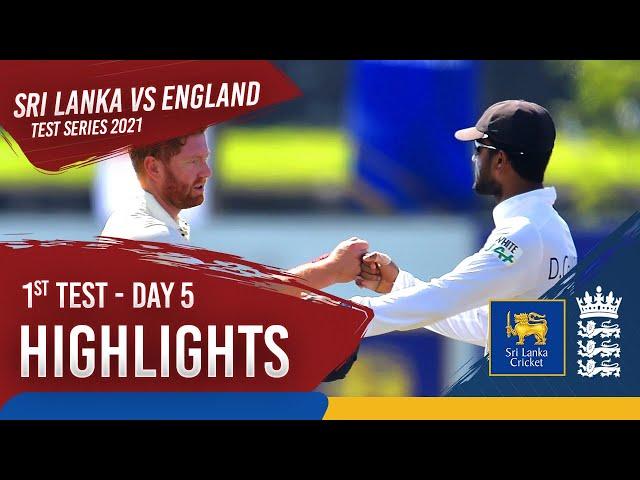 Day 5 Highlights | Sri Lanka v England 2021 | 1st Test at Galle