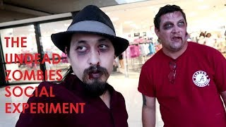 THE UNDEAD ZOMBIES SOCIAL EXPERIMENT!!