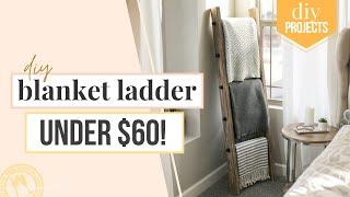 Industrial DIY Blanket Ladder - Under $60 (No Screws Needed)