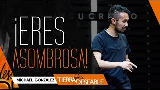 ¡ERES ASOMBROSA! | MICHAEL STEPHEN G. | Mayo  12 de 2019