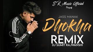 Dhokha - Remix | Jass Manak | DJ Sumit Rajwanshi | SR Music Official | Latest Remix 2020