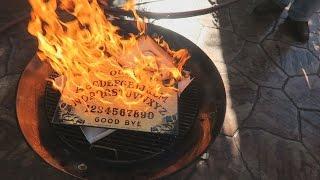 BURNING THE OUIJA BOARD!!