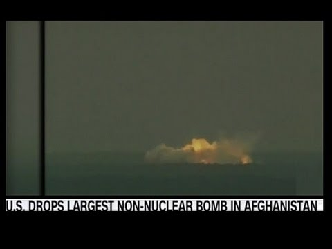 United States Drops World's Largest Non Nuclear Bomb On ISIS In Afghanistan