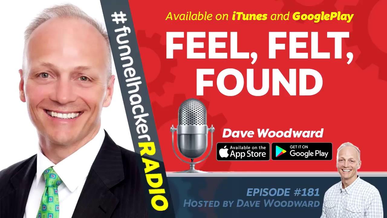 Feel, Felt, Found - Emotional Connection Secrets - Dave Woodward - FHR #181
