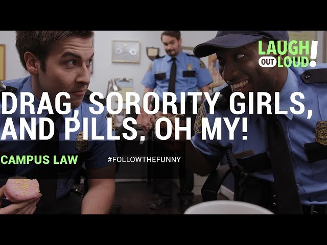 Drag, Sorority Girls, and Pills, Oh My!   Campus Law Ep 7   LOL Network