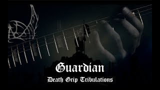 Guardian (Official Guitar Playthrough) - Death Grip Tribulations