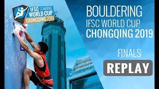 IFSC Climbing World Cup Chongqing 2019 - Bouldering Finals