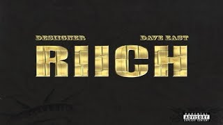 Desiigner - RIICH ft. Dave East