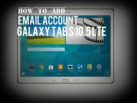 How to add an email account on my Samsung Galaxy Tab S 10.5 LTE