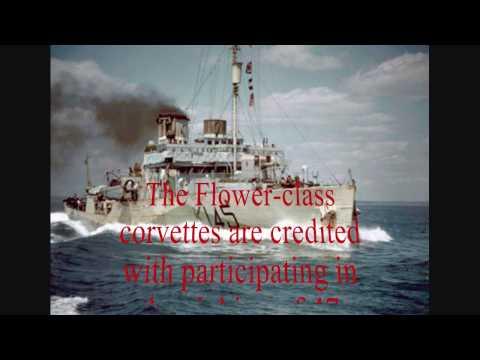 Battle of The Atlantic(part 1) The flower class Corvettes