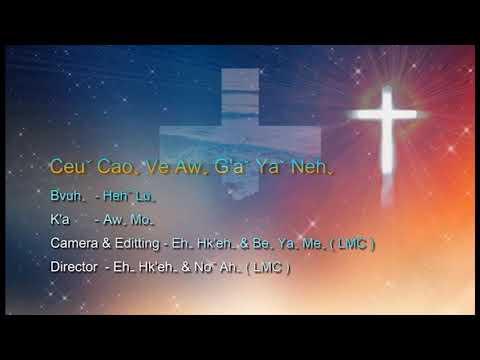 Lahu Christian Song: Ceu cao ve aw g'a Ya neh (K'a AwMo(LMC Group))